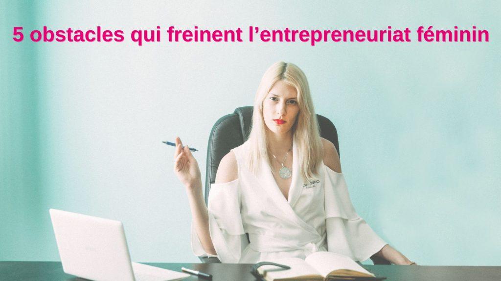 freins entrepreneuriat féminin